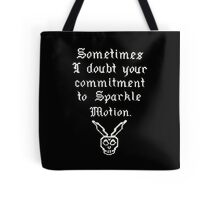 Sometimes I doubt your commitment to Sparkle Motion Tote Bag