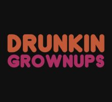 Drunkin Grownups - Funny Dunkin Donuts DD Parody T Shirt Alcohol Beer Coffee Tee Shirt S, M, L, XL, 2XL, 3XL, Brand New 2013 Mens T shirts by beardburger