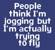 People think I'm jogging but I'm actually trying to fly by onebaretree