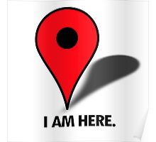 I am here (pinpoint) Poster
