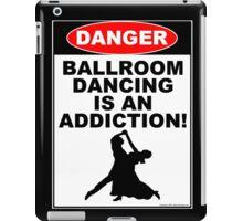Ballroom Dancing is an Addiction! iPad Case/Skin