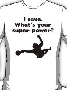 I Save Super Power T-Shirt