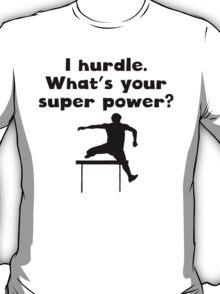 I Hurdle Super Power T-Shirt