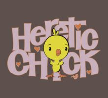 HERETIC CHICK by Tai's Tees by TAIs TEEs