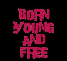Born Young and Free (Dark) by Tom Gregory