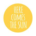 here comes the sun, word art, text design  by beakraus
