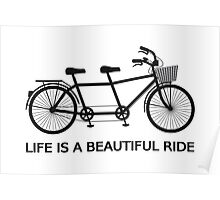 Life is a beautiful ride, text design with tandem bicycle Poster