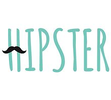 hipster, word art, text design with mustache for  t-shirt by beakraus