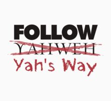 YAH'S WAY BLK LETTERS by endii1982