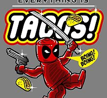 Everything is TACOS! by TeeCat