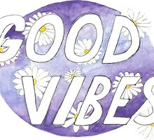 Good Vibes by stephcheydesign