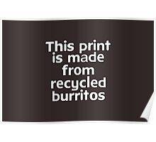 This t-shirt is made from recycled burritos Poster