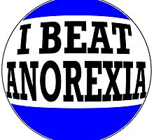 I BEAT ANOREXIA by James Chetwald Mattson