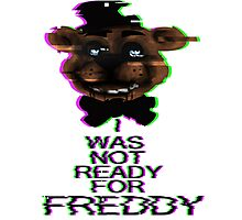 I Was Not Ready For Freddy Photographic Print