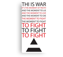 This is war Canvas Print