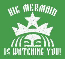 Big Mermaid Is Watching You! by Robyn California