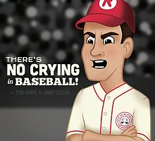 There's No Crying In Baseball! by Kelly Street