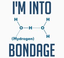 I'm into Hydrogen by TheShirtYurt