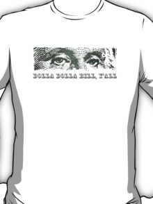Dolla Dolla Bill Yall George Washington T-Shirt