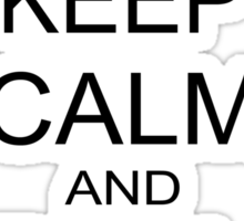 keep calm and roll out Sticker