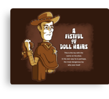 A Fistful of Doll Hairs Canvas Print