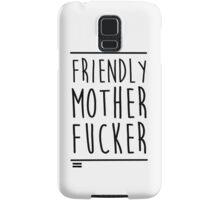 Friendly MoFo Samsung Galaxy Case/Skin