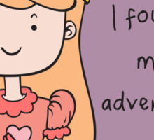 I Found My Adventurer - Princess Adventure Time Sticker