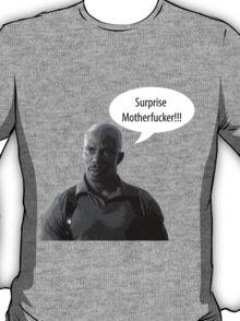 Surprise Motherfucker T-Shirt