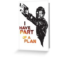 GOTG - Star Lord, Quote 1 Greeting Card