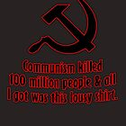 Lousy Communism Shirt by tinaodarby