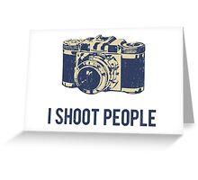 I Shoot People Photography Camera Greeting Card