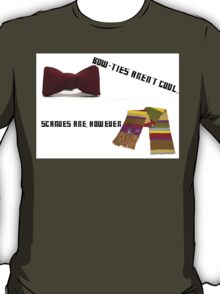 Bow-Ties Aren't Cool... Scarves Are However T-Shirt