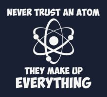 Never Trust An Atom by TheShirtYurt