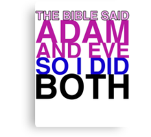 The Bible said Adam and Eve so I did both. Canvas Print