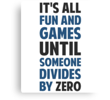 Dividing By Zero Is Not A Game Canvas Print