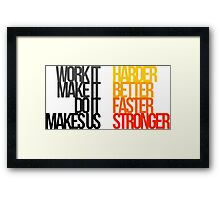 Harder Better Faster Stronger (Light Background) Framed Print