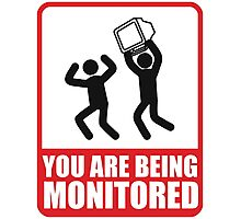 You Are Being Monitored Photographic Print