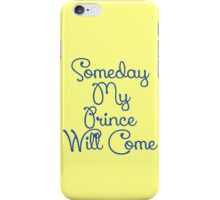 Snow White Someday My Prince Will Come iPhone Case/Skin