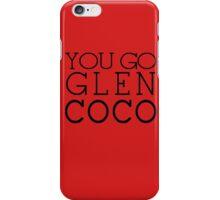 You Go Glen Coco- T-Shirt -You Go Glen Coco- Graphic iPhone Case/Skin