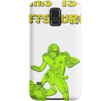 This is Pittsburgh  Samsung Galaxy Case/Skin
