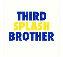 THIRD SPLASH BROTHER Art Print