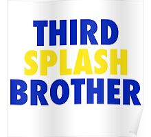 THIRD SPLASH BROTHER Poster