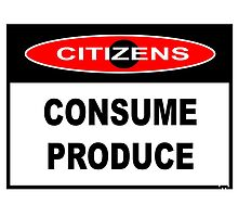 CITIZENS - CONSUME PRODUCE by James Chetwald Mattson