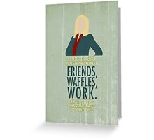 Friends, Waffles, Work. Greeting Card