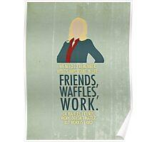 Friends, Waffles, Work. Poster