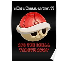 The Shell giveth, and The Shell taketh away Poster