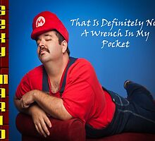 SexyMario - That is definitely not a wrench in my pocket! by SexyMario