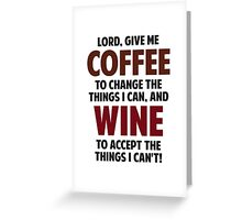Lord, Give Me Coffee And Wine Greeting Card