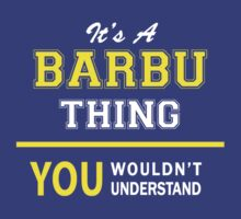 It's A BARBU thing, you wouldn't understand !! by satro