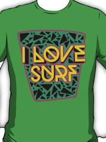 i love surf T-Shirt